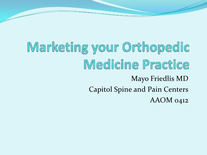 Mayo Friedlis MDCapitol Spine and Pain Centers                   AAOM 0412