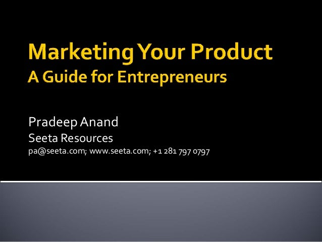 Marketing Your Product - A Guide for Entrepreneurs by Pradeep Anand