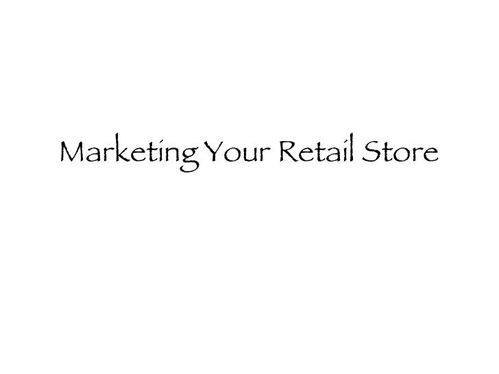 Marketing Your Retail Store