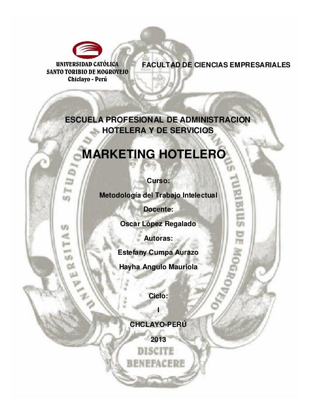 FACULTAD DE CIENCIAS EMPRESARIALES ESCUELA PROFESIONAL DE ADMINISTRACION HOTELERA Y DE SERVICIOS Curso: Metodología del Tr...