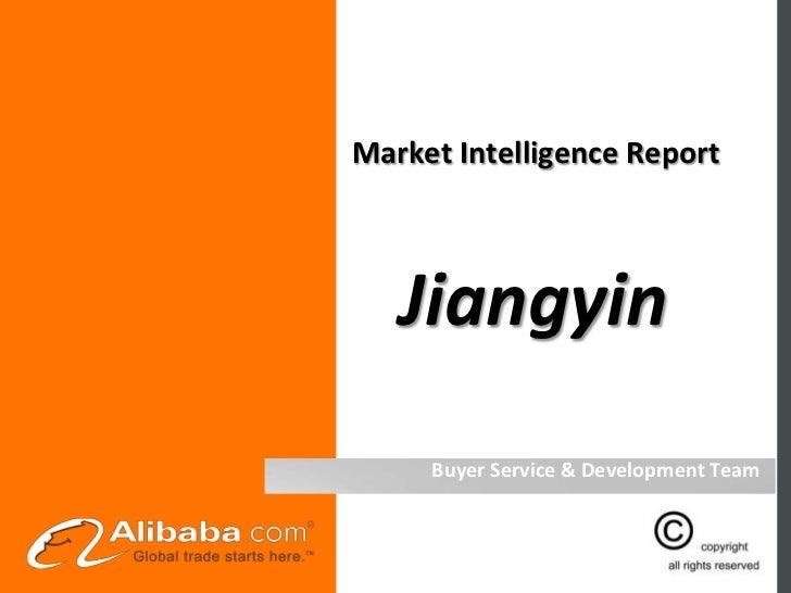 Market Intelligence Report   Jiangyin     Buyer Service & Development Team