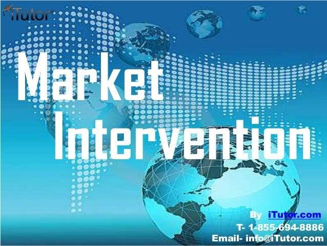 Market Intervention T- 1-855-694-8886 Email- info@iTutor.com By iTutor.com