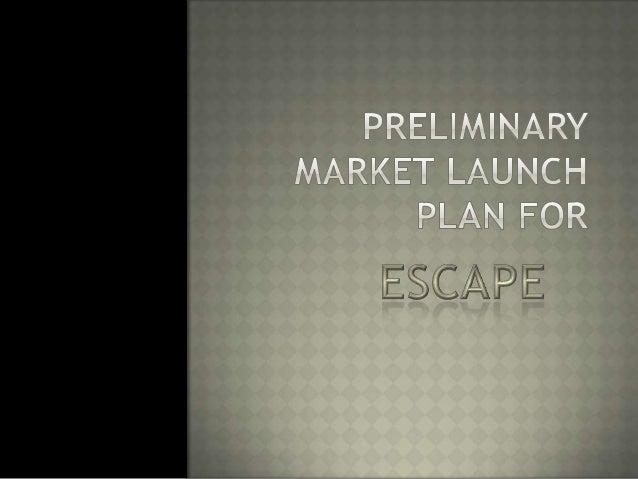 Market launch plan   escape