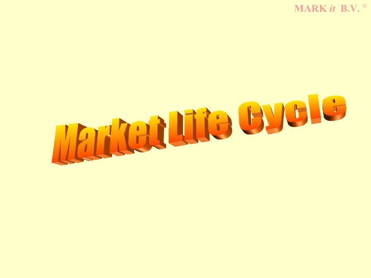 Market Life Cycle MARK  it   B.V.  ©