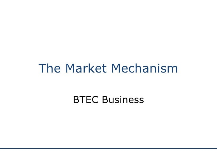 The Market Mechanism BTEC Business