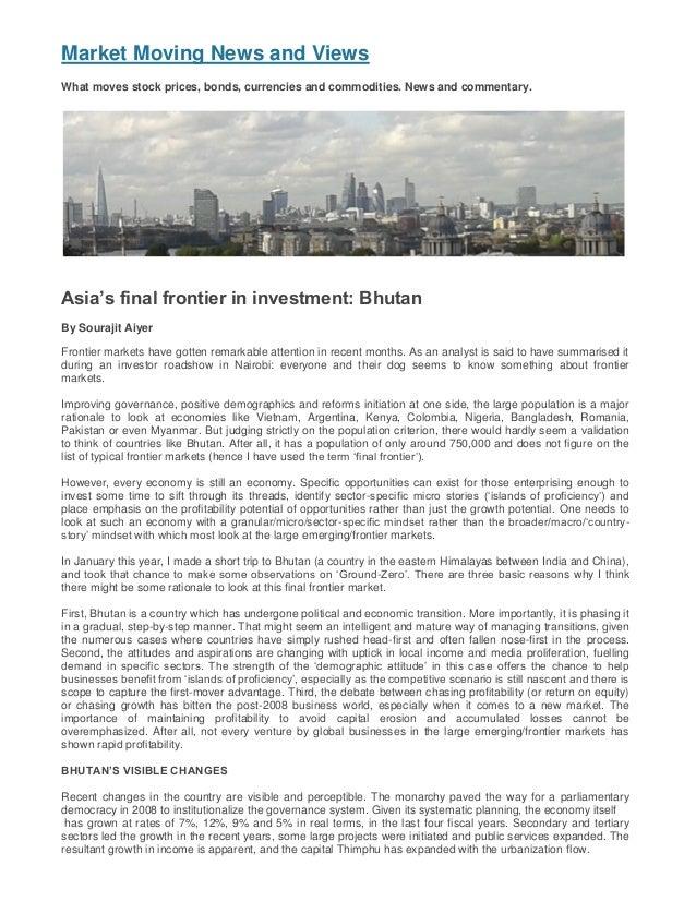 Sourajit Aiyer - www.MarketMoving.Info, UK - Investment in Frontier Markets Bhutan - Mar 2014