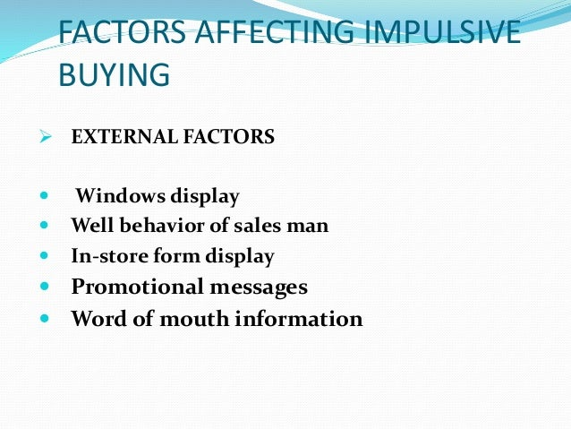 factors affecting impulse buying behavior of A study on factors affecting impulse buying behavior of consumers in the super market special reference to food city, sri lanka shamini newton.