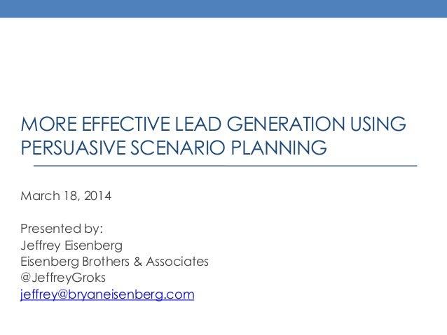 More Effective Lead Generation Using Persuasive Scenario Planning
