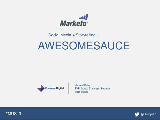 Marketo Summit: Social Media + Storytelling =  Awesomesauce!