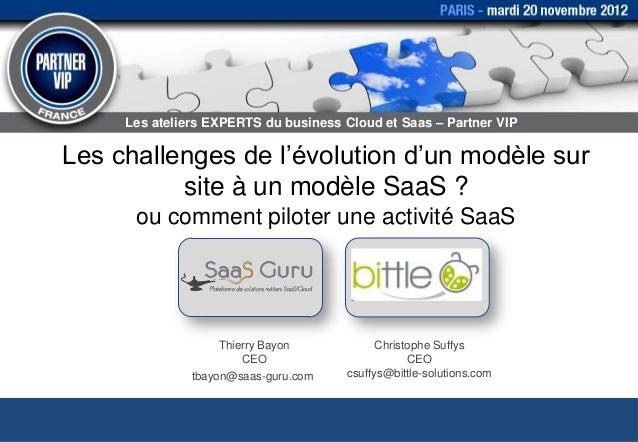 """Les ateliers EXPERTS du business Cloud et Saas – Partner VIPLes challenges de l""""évolution d""""un modèle sur          site à ..."""
