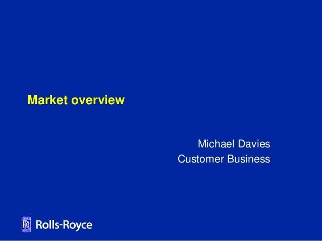Market overviewMichael DaviesCustomer Business