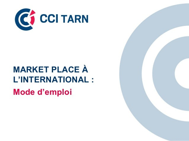 MARKET PLACE À  L'INTERNATIONAL :  Mode d'emploi