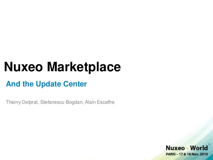 Nuxeo World Session: Building Packages for the Nuxeo Marketplace