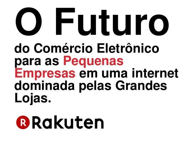O Futurodo Comércio Eletrônico para as Pequenas Empresas em uma internet dominada pelas Grandes Lojas.
