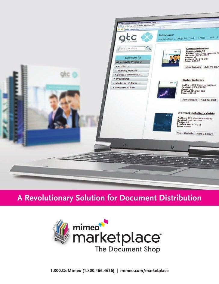 A Revolutionary Solution for Document Distribution        1.800.GoMimeo (1.800.466.4636) | mimeo.com/marketplace