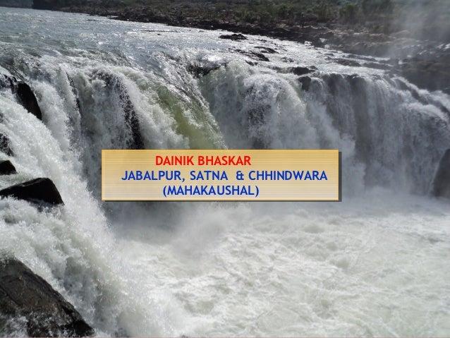 DAINIK BHASKAR      DAINIK BHASKARJABALPUR, SATNA & CHHINDWARA JABALPUR, SATNA & CHHINDWARA      (MAHAKAUSHAL)       (MAHA...