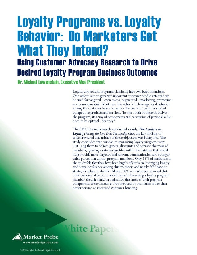 Loyalty Programs vs. LoyaltyBehavior: Do Marketers GetWhat They Intend?Using Customer Advocacy Research to DriveDesired Lo...