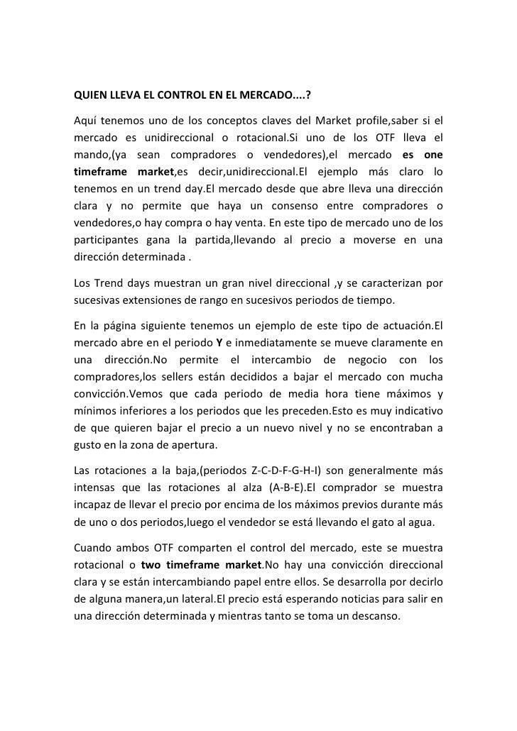 QUIEN LLEVA EL CONTROL EN EL MERCADO....?Aquí tenemos uno de los conceptos claves del Market profile,saber si elmercado es...