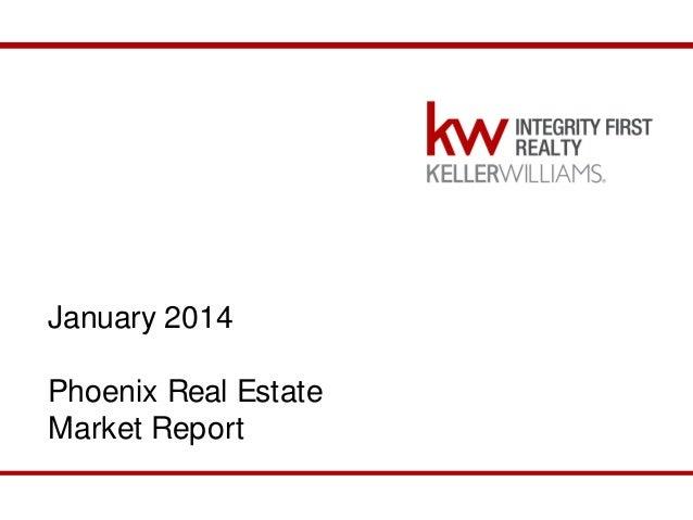 January 2014 Phoenix Real Estate Market Report December 2013 Phoenix Market Report