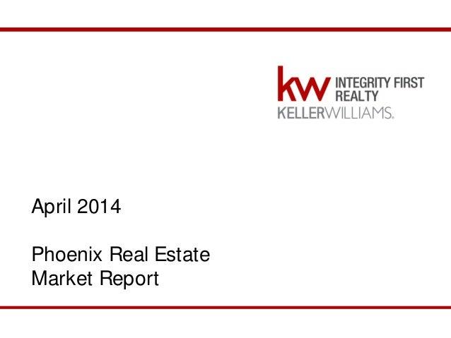 April 2014 Phoenix Market Report April 2014 Phoenix Real Estate Market Report