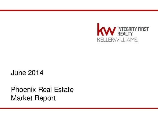 June 2014 Phoenix Market Report June 2014 Phoenix Real Estate Market Report