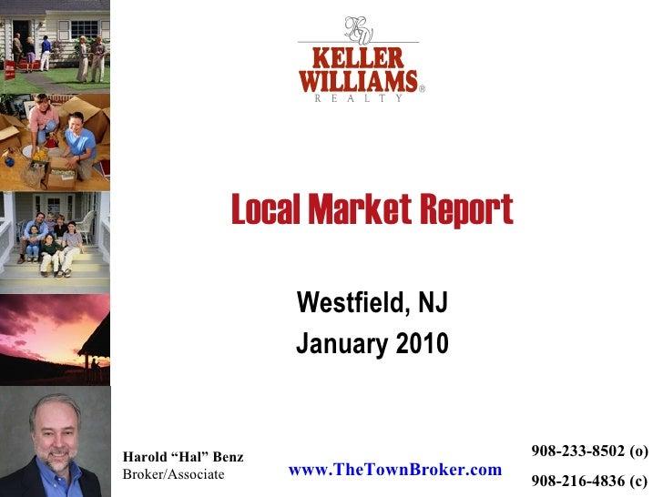 """Harold """"Hal"""" Benz Broker/Associate www.TheTownBroker.com 908-233-8502 (o) 908-216-4836 (c) Local Market Report Westfield, ..."""