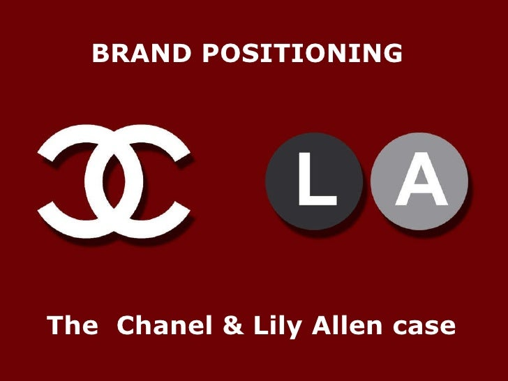 BRAND POSITIONING The  Chanel & Lily Allen case