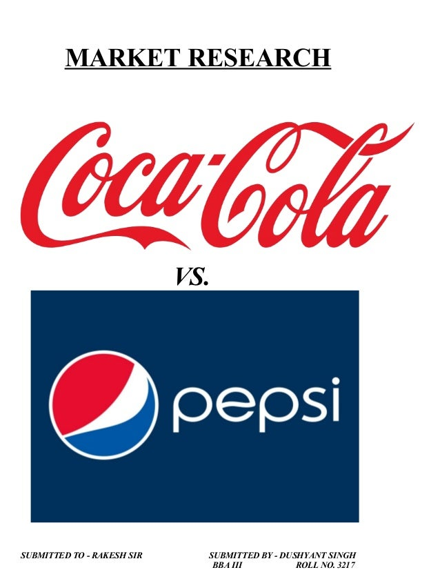 Market Research on Coca-Cola Vs. Pepsi