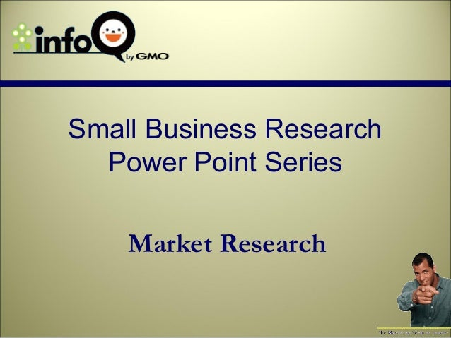 Small Business Research  Power Point Series    Market Research