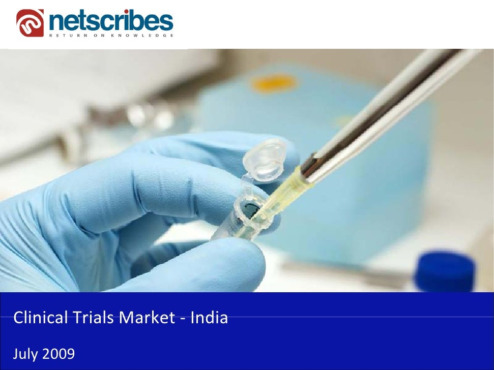 Clinical Trials Market ‐Clinical Trials Market IndiaJuly 2009