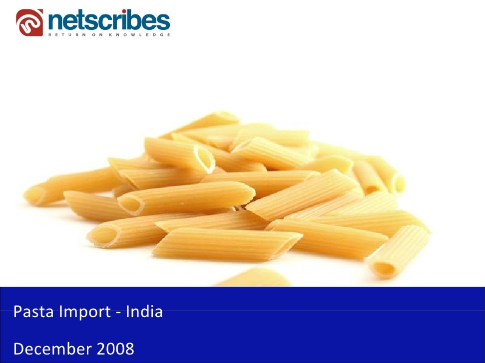 Market Research India - Pasta Import Market in India 2009