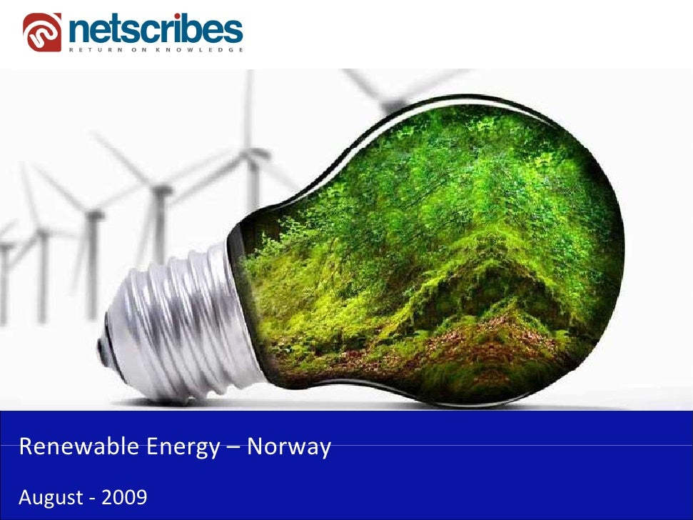 Renewable Energy –Renewable Energy NorwayAugust ‐ 2009