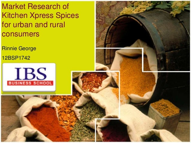 Market Research of Kitchen Xpress Spices for urban and rural consumers Rinnie George 12BSP1742