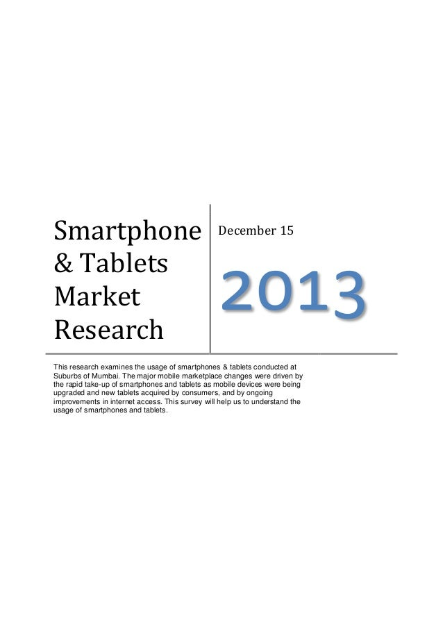 Smartphone & Tablets Market Research  December 15  2013  This research examines the usage of smartphones & tablets conduct...