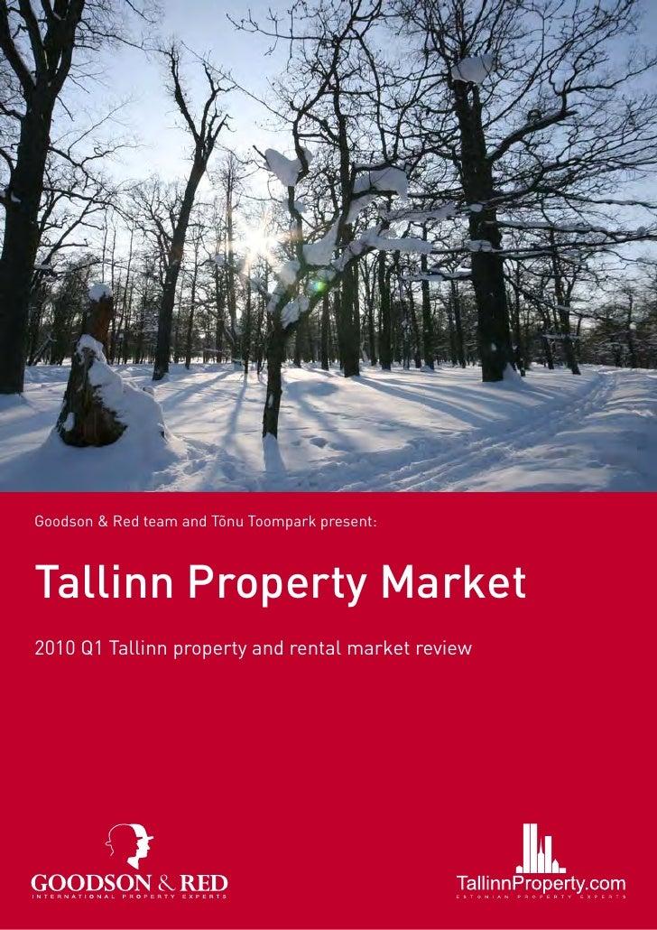 Goodson & Red team and Tõnu Toompark present:    Tallinn Property Market 2010 Q1 Tallinn property and rental market review