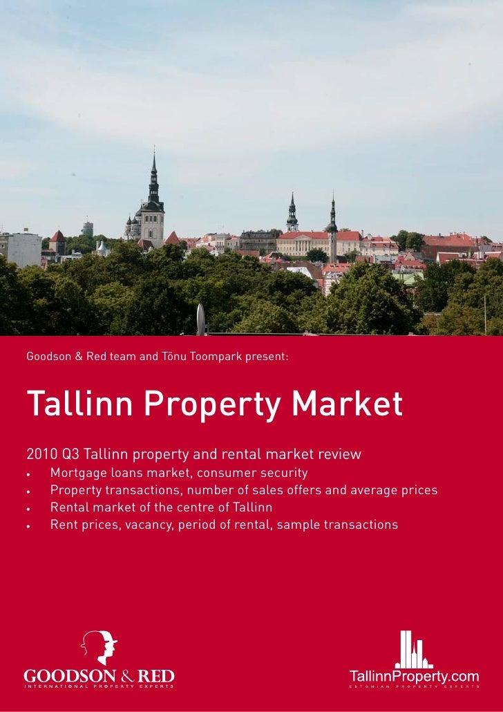 Goodson & Red team and Tõnu Toompark present:    Tallinn Property Market 2010 Q3 Tallinn property and rental market review...