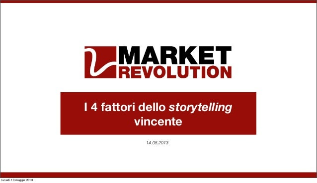 Market revolution - I quattro fattori dello storytelling vincente
