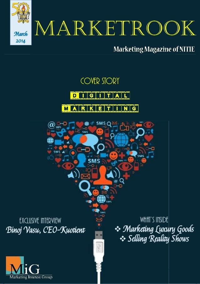 March 2014  MarketRook Cover Story  Exclusive Interview Binoj Vasu, CEO-Kuotient  What's Inside  Marketing Luxury Goods ...