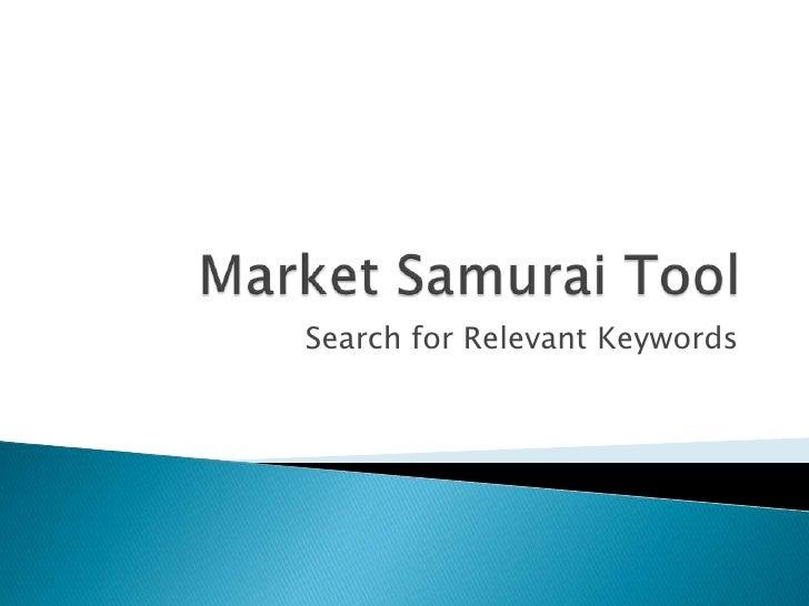 Market Samurai Tool - Relevant Keyword Research