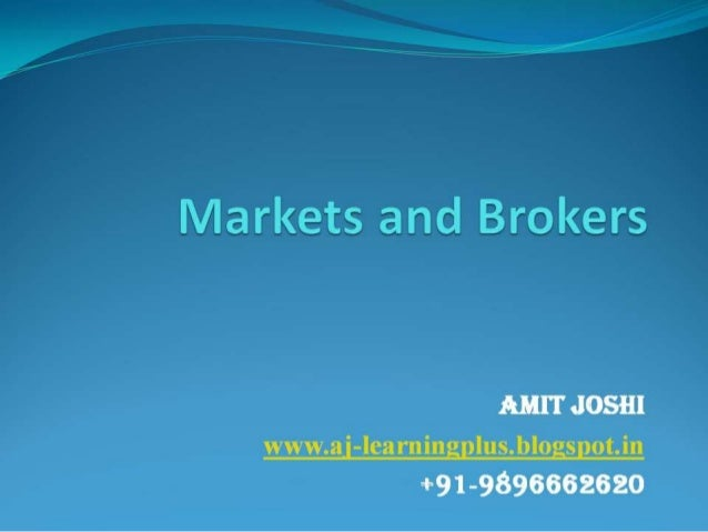 Markets and brokers