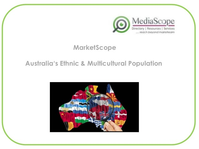 MarketScopeAustralia's Ethnic & Multicultural Population