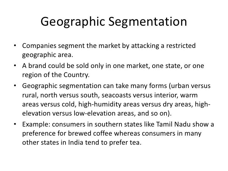 geographic segmentation of mcdonalds Explain how and why different groups of customers are targeted for selected products at mcdonalds (p5) • describe segmentation • explain demographics, geographic's, psychographics and why companies use these methods to segment the market effectively • explain different methods used to.