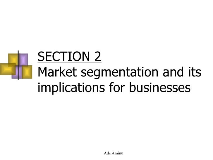 SECTION 2 Market segmentation and its implications for businesses