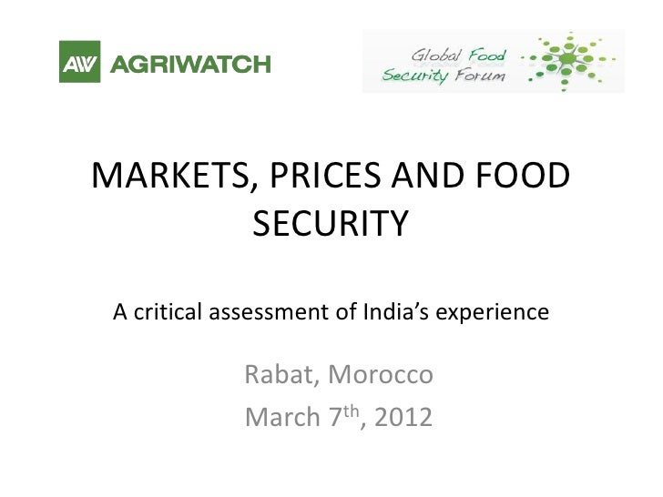 MARKETS, PRICES AND FOOD       SECURITY A critical assessment of India's experience             Rabat, Morocco            ...