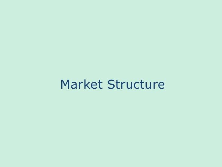 Market Structure<br />