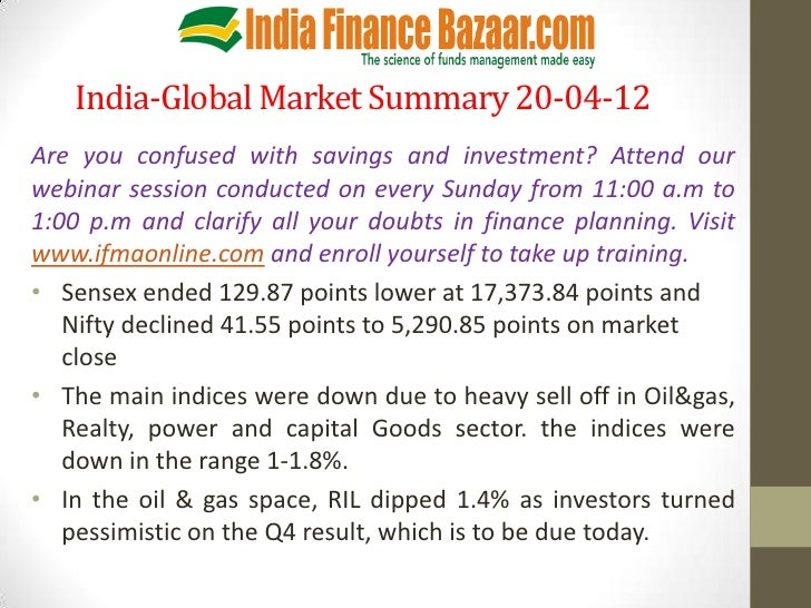 India-Global Market Summary 20-04-12Are you confused with savings and investment? Attend ourwebinar session conducted on e...