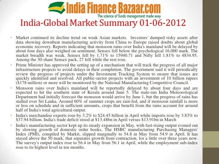 India-Global Market Summary 01-06-2012• Market continued its decline trend on weak Asian markets. Investors' dumped risky ...
