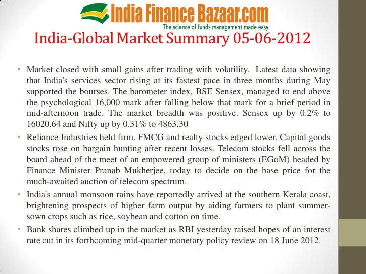 India-Global Market Summary 05-06-2012• Market closed with small gains after trading with volatility. Latest data showing ...