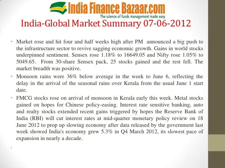 India-Global Market Summary 07-06-2012• Market rose and hit four and half weeks high after PM announced a big push to  the...