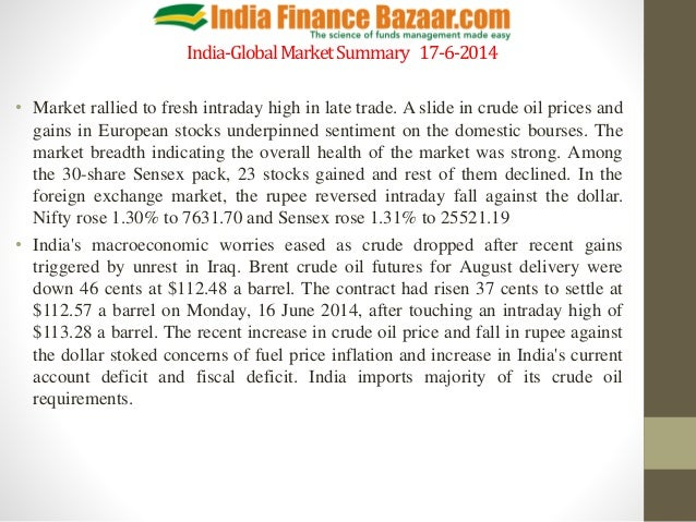 India-GlobalMarketSummary 17-6-2014 • Market rallied to fresh intraday high in late trade. A slide in crude oil prices and...